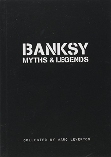 9781908211019: Banksy. Myths & Legends: A Collection of the Unbelievable and the Incredible
