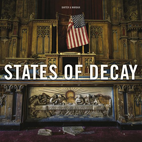 9781908211125: States of Decay: Urbex New York & Americas Forgotten North East (Carpet Bombing Culture)