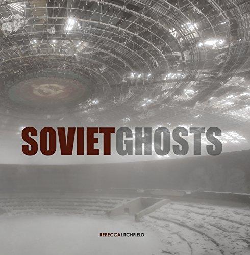 Soviet Ghosts (Hardcover): Rebecca Litchfield