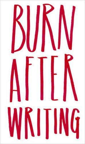 9781908211231: Burn After Writing /Anglais
