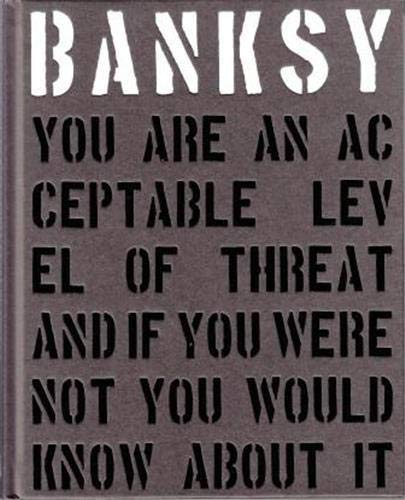 9781908211309: Banksy. You Are An Acceptable Level Of Threat (Carpet Bombing Culture)