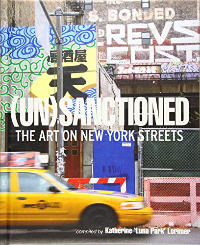 9781908211330: Unsanctioned: The Art on New York Streets