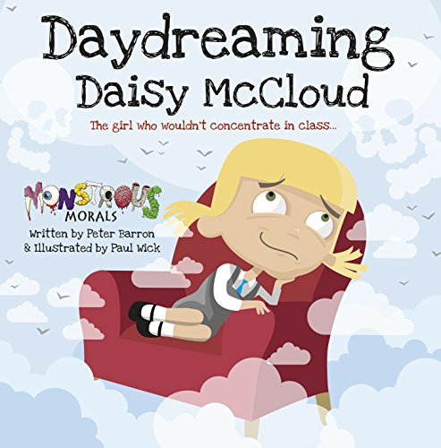 9781908211392: Daydreaming Daisy McCloud: The girl who wouldn't concentrate in class (Monstrous Morals)