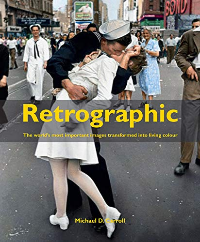 9781908211507: Retrographic: History's Most Exciting Images Transformed into Living Colour