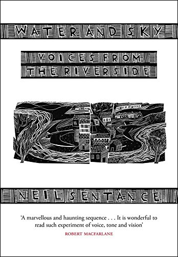 Water and Sky: Voices from the Riverside: Neil Sentance
