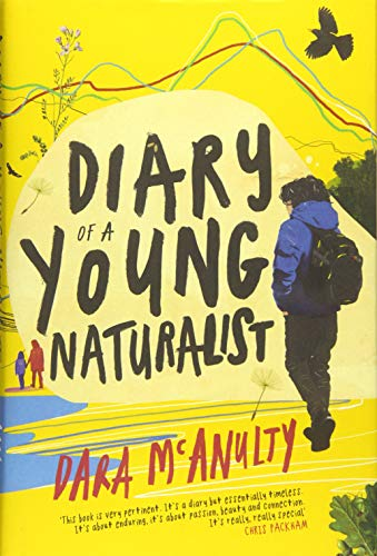 9781908213792: Diary of a Young Naturalist: WINNER OF THE 2020 WAINWRIGHT PRIZE FOR NATURE WRITING