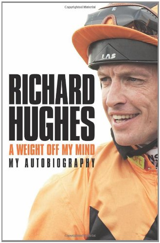 A Weight Off My Mind: My Autobiography: Hughes, Richard
