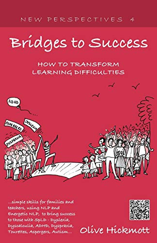 9781908218780: Bridges to Success: Keys to Transforming Learning Difficulties; Simple Skills for Families and Teachers to Bring Success to Those with Dys (New Perspectives)