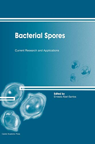 9781908230003: Bacterial Spores: Current Research and Applications