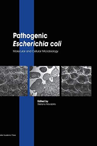 Pathogenic Escherichia coli: Molecular and Cellular Microbiology