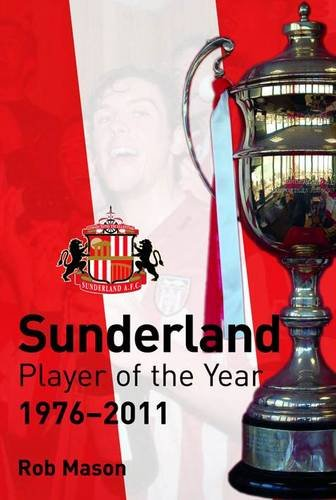 9781908234605: Sunderland Player of the Year 1976-2011