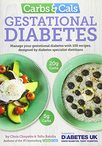 Carbs & Cals Gestational Diabetes: 100 Recipes Designed by Diabetes Specialist Dietitians: ...