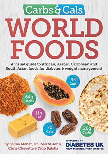 9781908261250: Carbs & Cals World Foods: A visual guide to African, Arabic, Caribbean and South Asian foods for diabetes & weight management