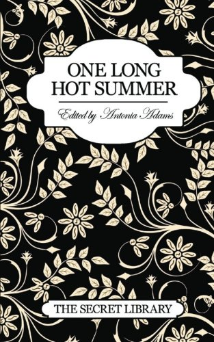 Secret Library One Long Hot Summer: Antonia Adams