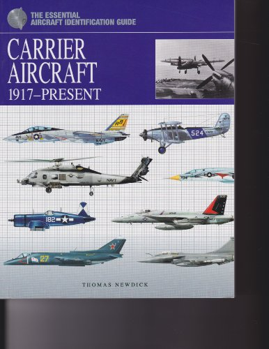 9781908273048: Carrier Aircraft: 1917-present Paperback ((Essential Aircraft Identification Guide))