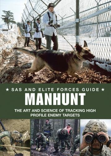 9781908273185: Manhunt: Elite Forces' Skills in Tracking High Profile Enemy Targets (SAS and Elite Forces Guide)