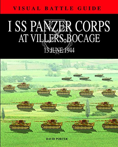 9781908273765: 1 SS PANZER CORPS AT VILLERS-BOCAGE: 13 July 1944 (Visual Battle Guide)