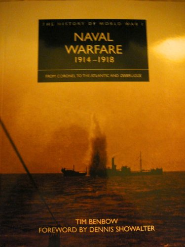 9781908273895: The History of World War I, Naval Warfare 1914-1918 (From Coronel to the Atlantic and Zeebrugge)