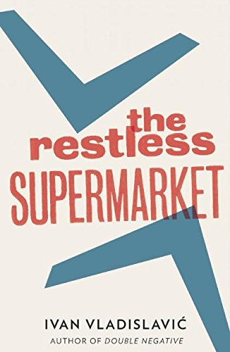 9781908276322: The Restless Supermarket