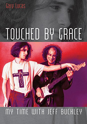 9781908279453: Touched By Grace: My time with Jeff Buckley