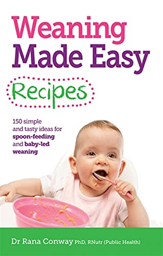 9781908281746: Weaning Made Easy Recipes: 150 Simple and Tasty Ideas for Spoon-Feeding and Baby-led Weaning