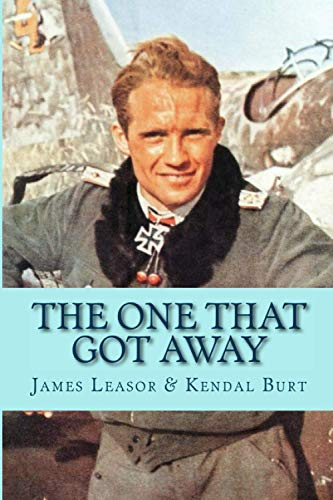 The One That Got Away: Leasor, James; Burt,