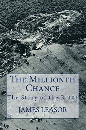 9781908291202: The Millionth Chance: The Story of the R.101