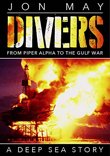 9781908299789: Divers: From Piper Alpha to the Gulf War
