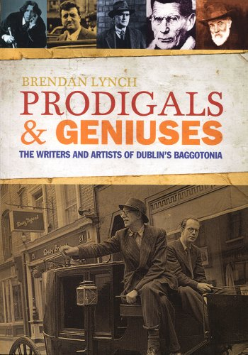 9781908308009: Prodigals and Geniuses: The Writers and Artists of Dublin's Baggotonia