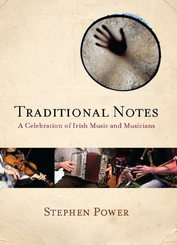 Traditional Notes: A Celebration of Irish Music: Stephen Power