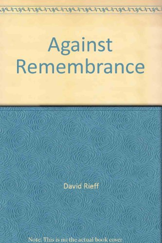 9781908308061: Against Remembrance