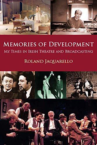 Memories of Development: My Time in Irish: Jaquarello, Roland