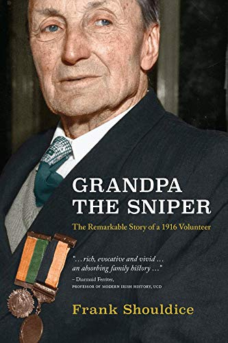 9781908308801: Grandpa the Sniper: The Remarkable Story of a 1916 Volunteer