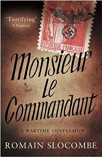 Monsieur le Commandant: Romain Slocombe and