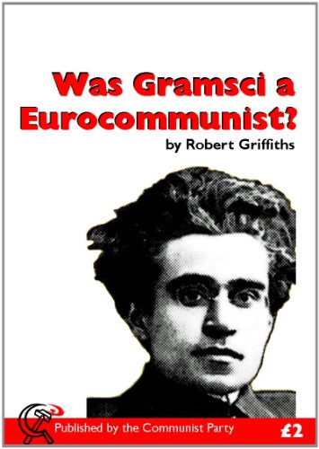 Was Gramsci a Eurocommmunist? (1908315040) by Griffiths, Robert