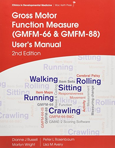 Gross Motor Function Measure (GMFM-66 and GMFM-88) User's Manual: Russell, Dianne J.; ...
