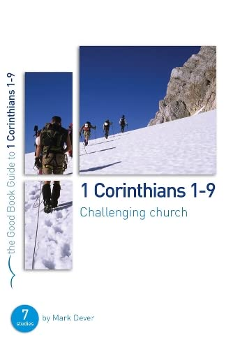 9781908317681: 1 Corinthians 1-9: Challenging church (Good Book Guide)