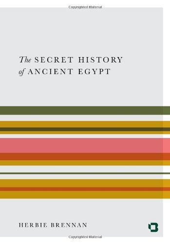 9781908318220: The Secret History of Ancient Egypt: Electricity, Sonics and the Disappearance of an Advanced Civilisation
