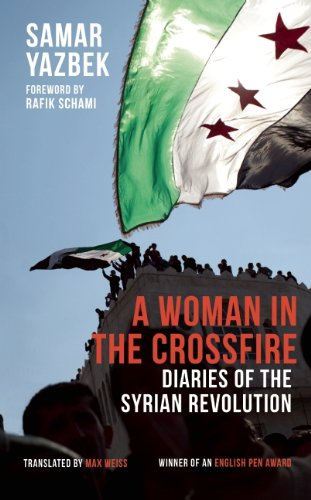 9781908323125: A Woman in the Crossfire: Diaries of the Syrian Revolution