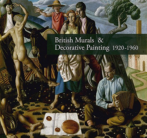 British Murals & Decorative Painting 1920-1960: Rediscoveries: Liss, Paul; Llewellyn,