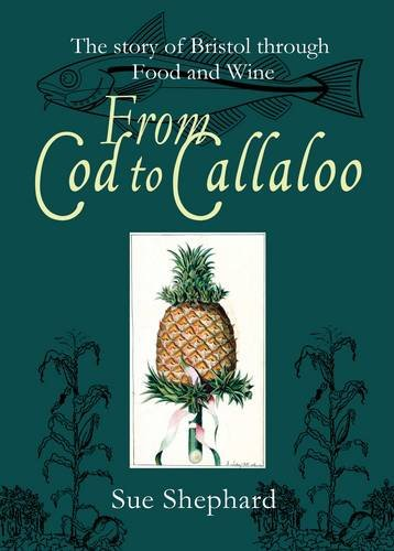 9781908326430: From Cod to Callaloo: The Story of Bristol Through Food and Wine