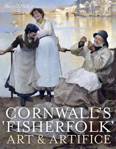 9781908326591: Cornwall's Fisherfolk: Art and Artifice