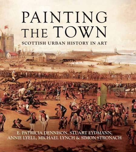 9781908332042: Painting the Town: Scottish Urban History in Art