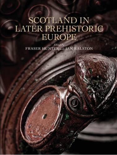 Scotland in Later Prehistoric Europe: Fraser Hunter