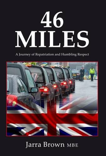 9781908336811: 46 Miles: A Journey of Repatriation and Humbling Respect
