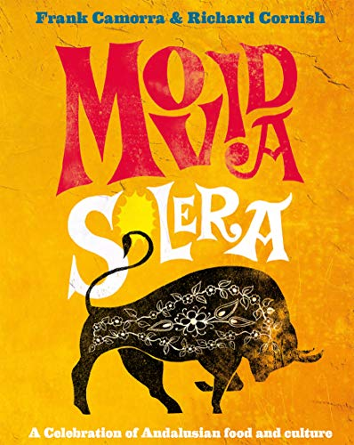 MoVida Solera: A Celebration of Andalusian Food and Culture: Camorra, Frank, Cornish, Richard