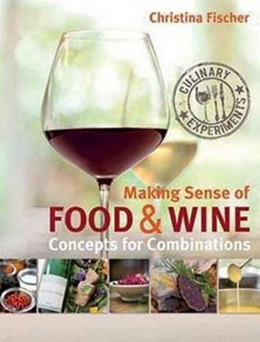9781908337283: Making Sense of Food and Wine: Concepts for Combinations