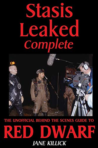9781908340061: Stasis Leaked Complete: The Unofficial Behind the Scenes Guide to Red Dwarf