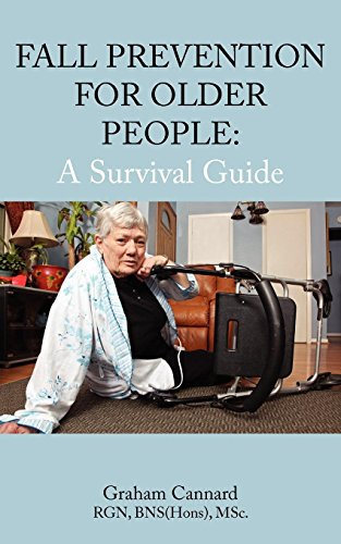 Fall Prevention for Older People: A Survival Guide: Graham Cannard