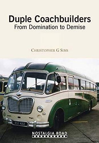 Duple Coachbuilders: From Domination to Demise (1908347120) by Chris Sims